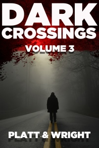 Dark Crossings Volume 3